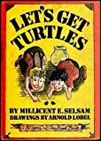 Let's Get Turtles (006025310X) by Selsam, Millicent Ellis