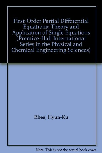 FirstOrder Partial Differential Equations: Theory and Application of Single Equations (PrenticeHall International Series in the Physical and Chemical Engineering Sciences) Picture