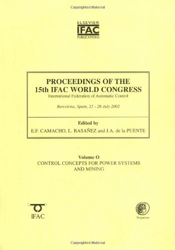 Proceedings Of The 15Th Ifac World Congress On The International Federation Of Automatic Control: Control Concepts For Power Systems And Mining (Ifac Proceedings Volumes)