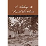 img - for I Belong to South Carolina: South Carolina Slave Narratives [Paperback] book / textbook / text book