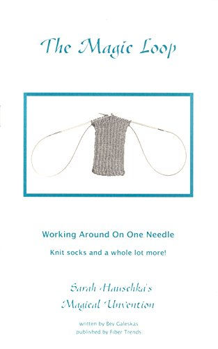 the-magic-loop-knitting-working-around-on-one-needle-sarah-hauschkas-magical-unvention-fiber-trends-