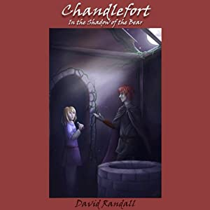 Chandlefort: In the Shadow of the Bear | [David Randall]