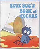 img - for Blue Bug's Book of Colors (Blue Bug Books) book / textbook / text book