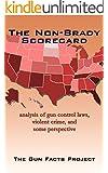 The Non-Brady Scorecard: A monograph concerning gun control laws, violent crime, and some perspective