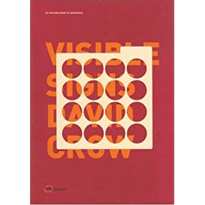 Visible Signs: An Introduction to Semiotics (Required Reading Range) David Crow