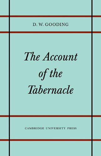 The Account of the Tabernacle: Translation and Textual Problems of the Greek Exodus (Texts and Studies)