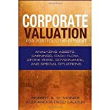 img - for Corporate Valuation for Portfolio Investment: Analyzing Assets, Earnings, Cash Flow, Stock Price, Governance, and Special Situations (Bloomberg Financial) [Hardcover] [2010] 1 Ed. Robert A. G. Monks, Alexandra Reed Lajoux book / textbook / text book