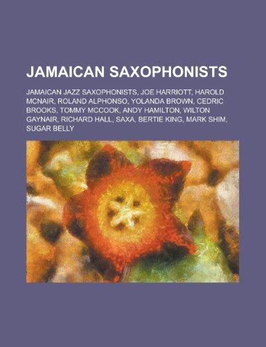 Jamaican Saxophonists: Roland Alphonso, Cedric Brooks, Tommy McCook, Richard Hall, Saxa,
