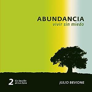 Abundancia: Vivir sin miedo (Abundance: Living without Fear) Audiobook