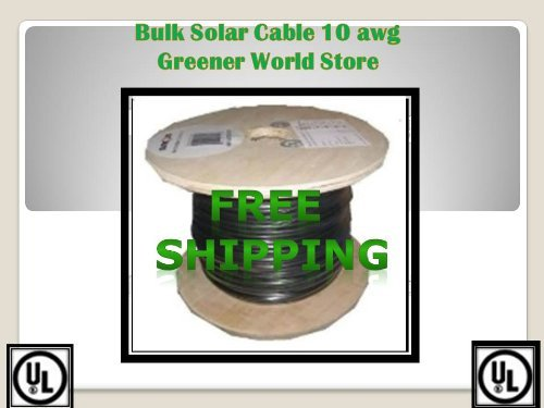 Solar Cable 100 Feet Bulk U.S. Made Solar Cable 10 Awg 600 Volt Ul Listed Greener World Store