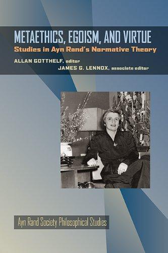 Metaethics, Egoism, and Virtue: Studies in Ayn Rand's Normative Theory (AYN Rand Soc Philosophical Stu)