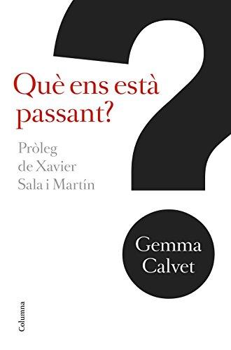 Què ens està passant?: Pròleg de Xavier Sala Martín