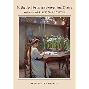 In the Fold Between Power and Desire: Women Artists' Narratives