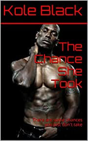 The Chance She Took: There are some chances you just don't take