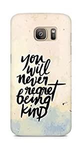 AMEZ you will never regret being kind Back Cover For Samsung Galaxy S7 Edge