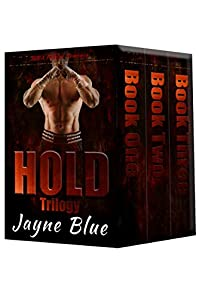 Hold Trilogy - Books One, Two, And Three: Complete Mma Fighter Romance Series by Jayne Blue ebook deal