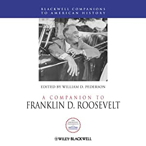 A Companion to Franklin D. Roosevelt | [William D. Pederson]