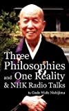 img - for [(Three Philosophies and One Reality & Nhk Radio Talks)] [By (author) Gudo Wafu Nishijima] published on (August, 2009) book / textbook / text book