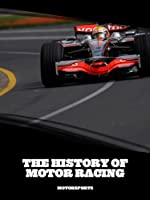 The History of Motor Racing