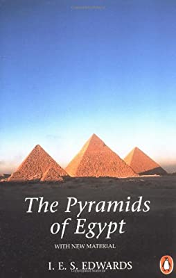 The Pyramids of Egypt: Revised Edition (Penguin archaeology)