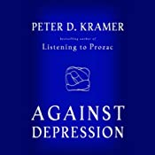 Against Depression | [Peter D. Kramer]