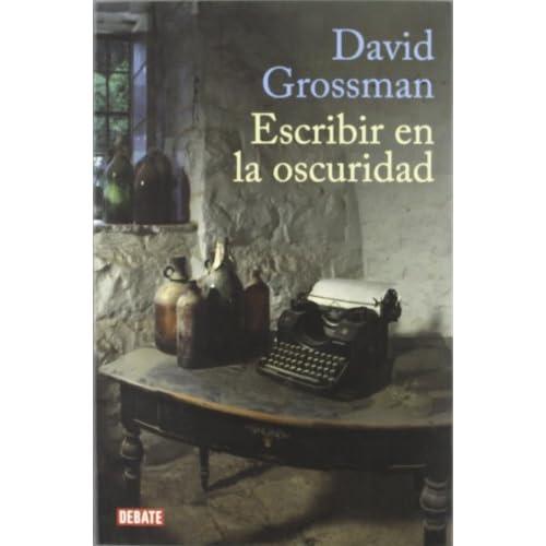 Escribir en la oscuridad / Writing in the Dark: Sobre Politica Y Literatura (Spanish Edition)