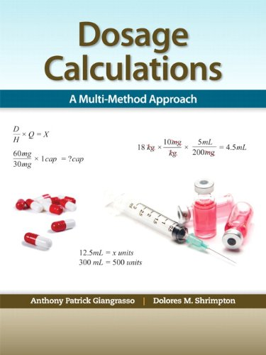 Dosage Calculations: A Multi-Method Approach PDF