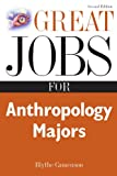 Great Jobs for Anthropology Majors (Great Jobs Series)