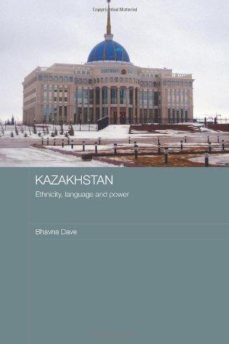 Kazakhstan - Ethnicity, Language and Power (Central Asian Studies)