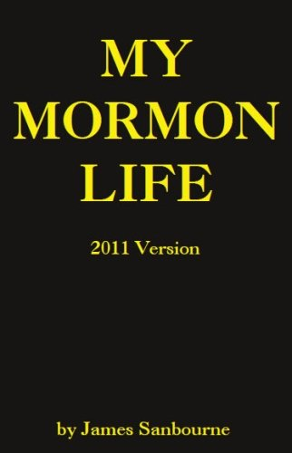 My Mormon Life: A Boy's Struggle With Polygamy, Magic Underwear, and Racism