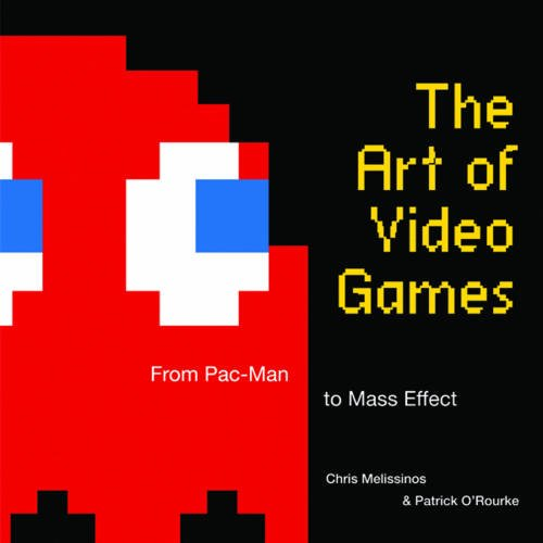 the-art-of-videogames-from-pac-man-to-mass-effect-anglais