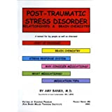 Post-traumatic stress disorder: Relationships & brain chemistry: a manual for lay people as well as clinicians...