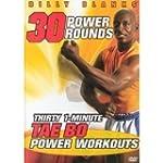 30 Power Rounds: 30 1-Minute Tae Bo P...