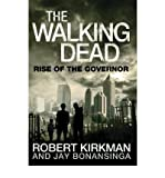 Robert Kirkman The Walking Dead: Bk. 1: Rise of the Governor [Paperback]