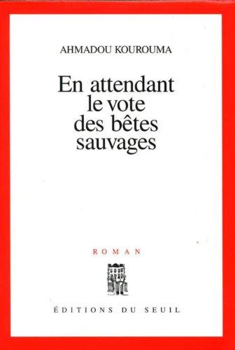 En attendant le vote des betes sauvages: Roman (French Edition)