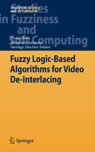 Fuzzy Logic-Based Algorithms for Video De-Interlacing (Studies in Fuzziness and Soft Computing)