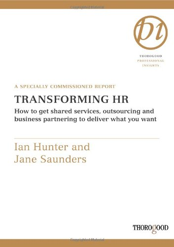 transforming-hr-how-to-get-shared-services-outsourcing-and-business-partnering-to-deliver-what-you-w