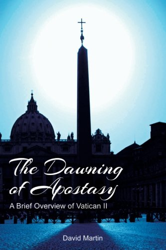 The Dawning of Apostasy: A Brief Overview of Vatican II PDF