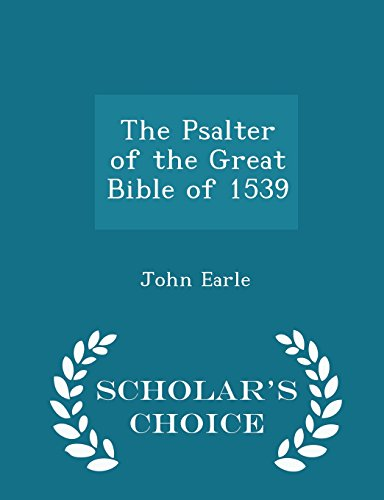 The Psalter of the Great Bible of 1539 - Scholar's Choice Edition