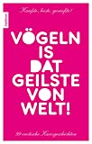 img - for V geln is dat Geilste von Welt!: 99 erotische Kurzgeschichten (German Edition) book / textbook / text book