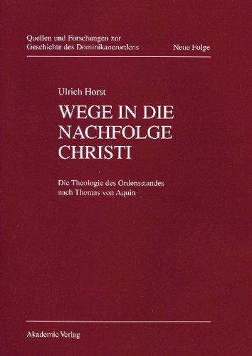 Wege in die Nachfolge Christi: Die Theologie des Ordensstandes nach Thomas von Aquin