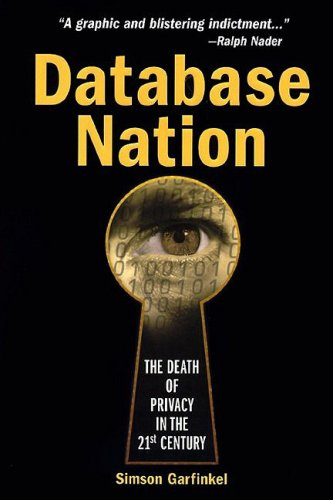 Database Nation : The Death of Privacy in the 21st Century, SIMSON GARFINKEL