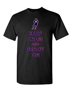 Keep Calm and Brady On New England Football DT Adult T-Shirt Tee