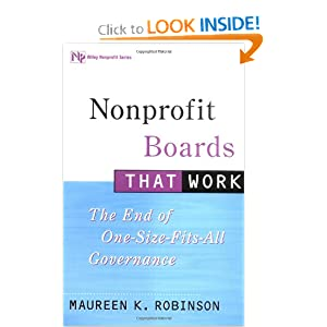 Nonprofit Boards That Work: The End of One-Size-Fits-All Governance Maureen K. Robinson