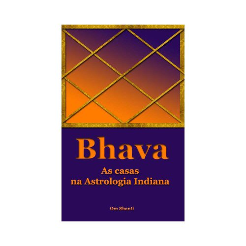 Bhava - As Casas na Astrologia Indiana