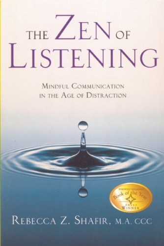 The Zen of Listening: Mindful Communication in the Age of...