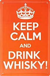 Yours Dec Metal Tin Sign Keep Calm and Drink Whisky!, Metal Tin Sign, Vintage Style Wall Ornament Coffee Bar Decor,