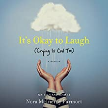 It's Okay to Laugh (Crying Is Cool Too) Audiobook by Nora McInerny Purmort Narrated by Nora McInerny Purmort