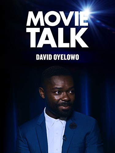 David Oyelowo - Movie Talk