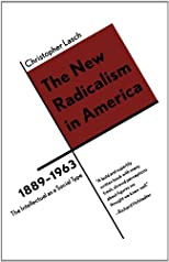The New Radicalism in America, 1889-1963